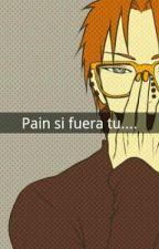 Si Pain Fuera Tu... by KarinaSantos308119