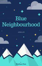 Blue Neighbourhood by nathandun