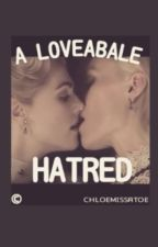 A loveable hatred (Lesbian Stories) by chloemissatoe