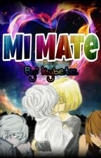 Mi Mate  by kybetz