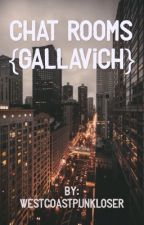 CHAT ROOMS {gallavich} ((DISCONTINUED)) by westcoastpunkloser