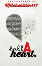 Half a heart    SeHo by Mitchekiller117