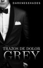 Trazos de dolor, Grey | PRÓXIMAMENTE by DarknesShades