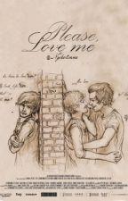 Please, love me. |L.S| by Nykotinne