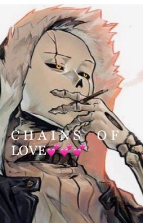 Chains of love (Gaster!Sans X Reader) by daniaadriana123