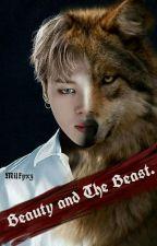 Beauty and The Beast. [Park Jimin BTS FF] by Milkyxz