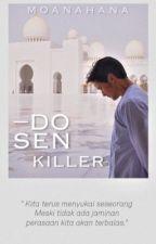 DOSEN KILLER  by Moanahana
