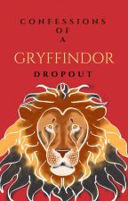 Confessions of a Gryffindor Dropout by kmbell92