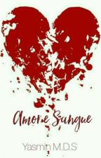 Amor&Sangue  by YasminMonique5