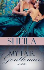 My Fair Gentleman by SheilaAuthor