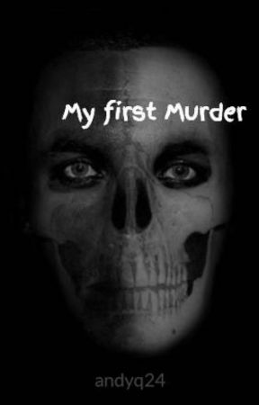 My first Murder by andyq24