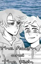 The Acorn and the Fish {Tree Bros} [HIATUS] by TheGaysexual