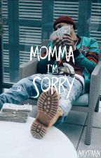 Momma I'm Sorry | 150 | by naydaan
