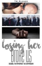 Losing Her Broke Us (Sequel to MyStreet vs SkyMedia)         !!DISCONTINUED!! by exemplary_difficulty