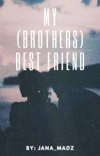 My (Brothers) Best Friend by JANA_MADZ