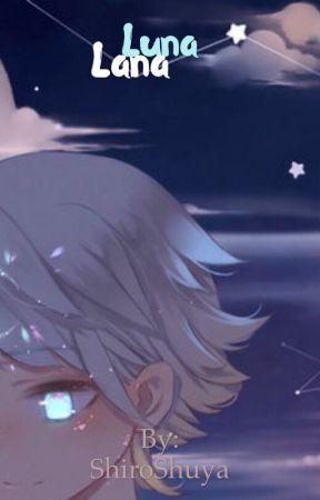 Luna Lana by ShiroShuya