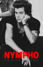 Nympho * (harry styles mature) by ninabinabobeena