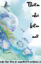 Thiên chi kiều nữ - Mộc Kiều by TuyetBang1810