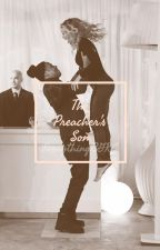 The Preacher's Son {COMPLETED} by EverythingBGKC