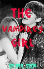 THE VAMPIRE'S GIRL [✔] by Acethetic_