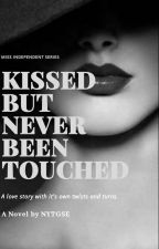 Kissed But Never Been Touched (MIS Number 01) [Completed] by NYTGSE