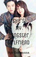 She's My Gangster Girlfriend by cessanna1220