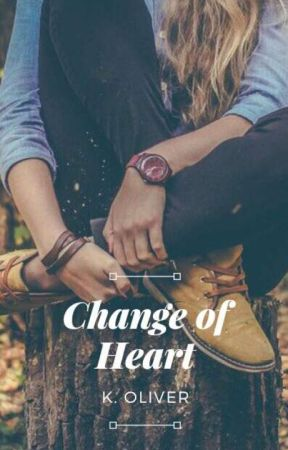 Change of Heart (Wattys 2017) by ohgoditsyou