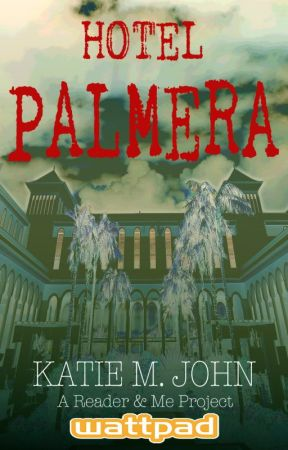 Hotel Palmera (A Reader & Me Project) by KatieMJohn