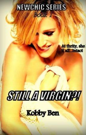 STILL A VIRGIN?! (COMPLETED Version!!!) by KobbyTettehGyampoh