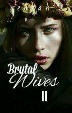 BRUTAL WIVES 2 by entah-