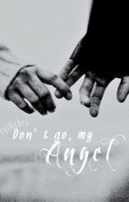 Don't Go, My Angel  by peekabru