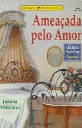 Ameaçada Pelo Amor by ponteskarlla