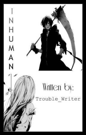 INHUMAN by Trouble_Writer
