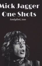 Mick Jagger One Shots by honkytonk_rose
