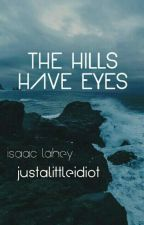 The Hills Have Eyes [Lahey] by justalittleidiot