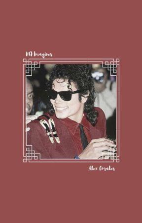 Michael Jackson Imagines 👑 by alex_corales