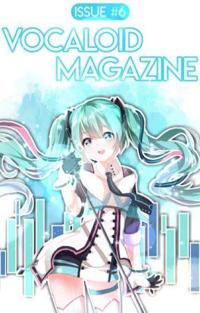 Issue #6 [June 2017] Vocaloid Magazine by VocaloidMagazine