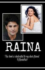 RAINA : AN INCOMPLETE LOVE STORY by TanujaThagela