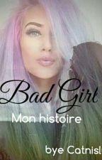 bad girl Mon Histoire  by catnislulu