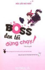Boss Đen Tối Đừng Chạy! by hamy23