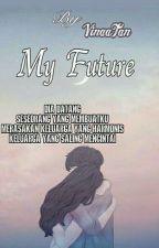 My Future by VinaaTan16