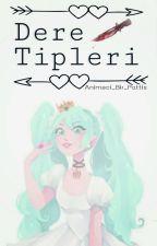 Dere Tipleri by Animeci_Bir_Pattis