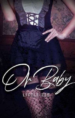 Oh Baby (ON GOING) by little-Zee