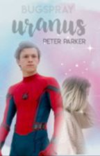 URANUS ▪ PETER PARKER by its-sonal