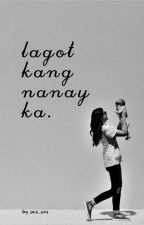 Lagot kang Nanay ka. by saz_zas