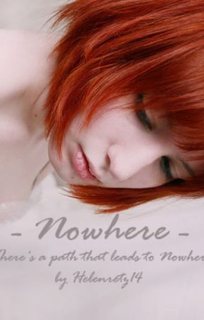 - Nowhere - (ON HOLD) by Helenretz14