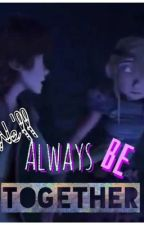 We'll Always Be Together (Hiccstrid Fanfic) by DonnaHeartzHTTYD