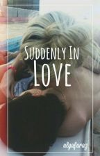 Suddenly In Love by alyafaraz