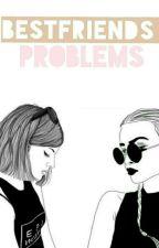 Bestfriends Problems by clnn_sll