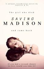 Saving Madison  | good girls don't die #Wattys2017 by BlueGirlClub